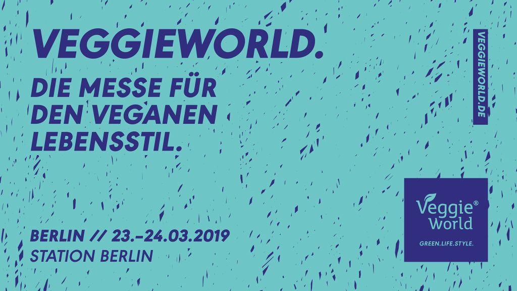 VeggieWorld Berlin 2019. Die Messe für den veganen Lebensstil. Berlin 23. und 24. März 2019 in der Station Berlin.