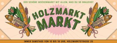 Holzmarkt Markt. Einladung. Jeden Samstag Wochenmarkt 10 - 18 Uhr