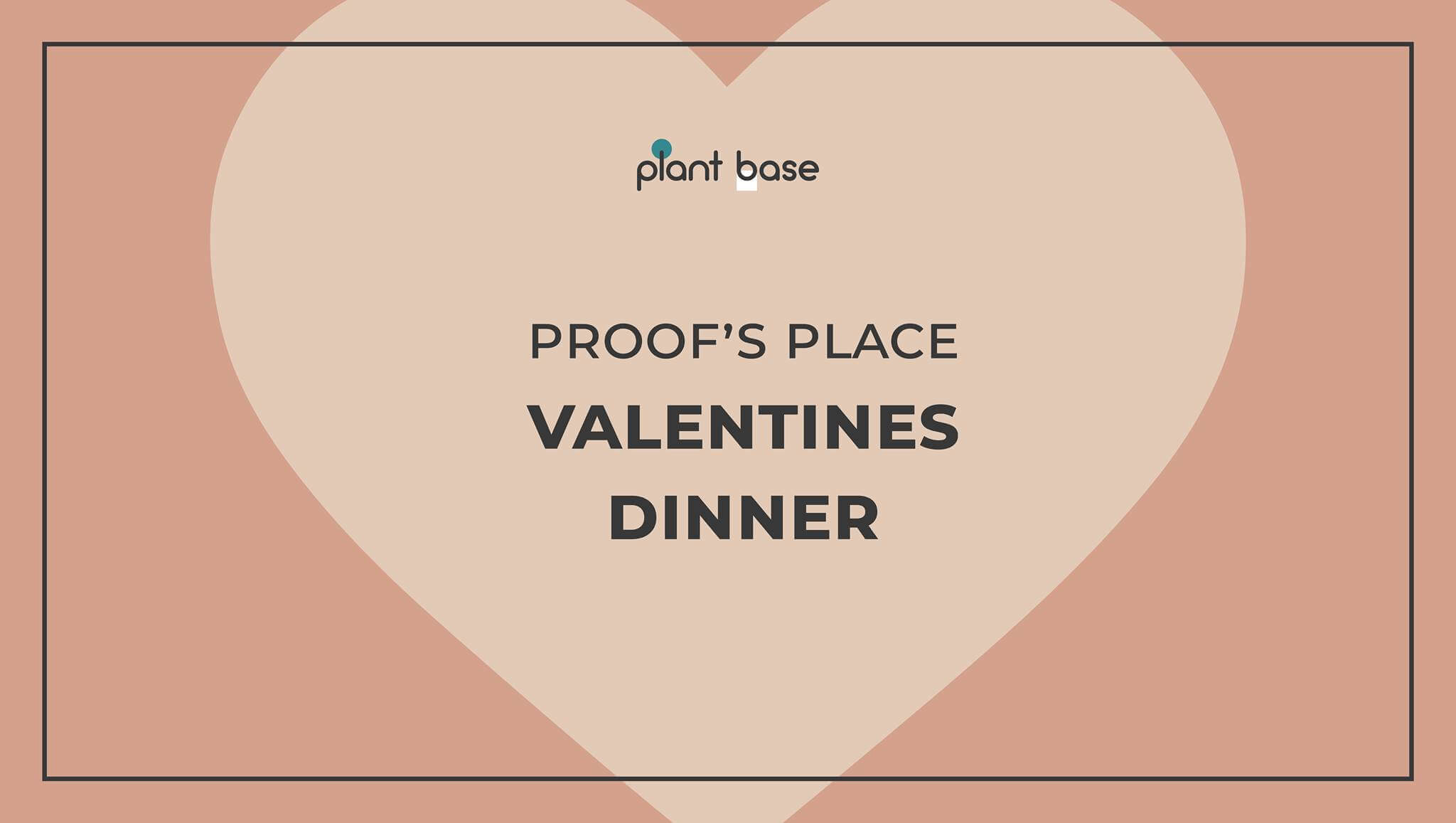 Proof's Place Valentines Dinner