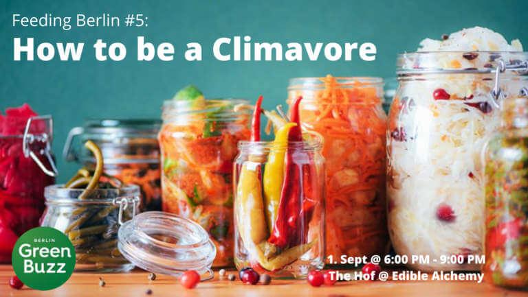 How to be a Climavore Vorträge, Workshop, Mitmachen, Kosten